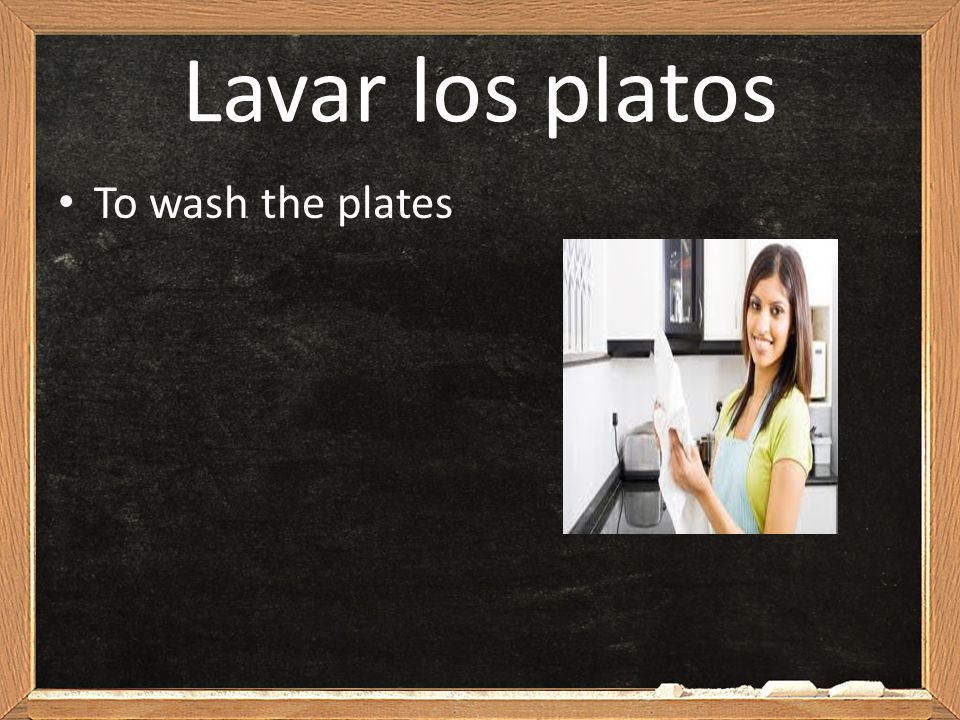 Lavar los platos To wash the plates