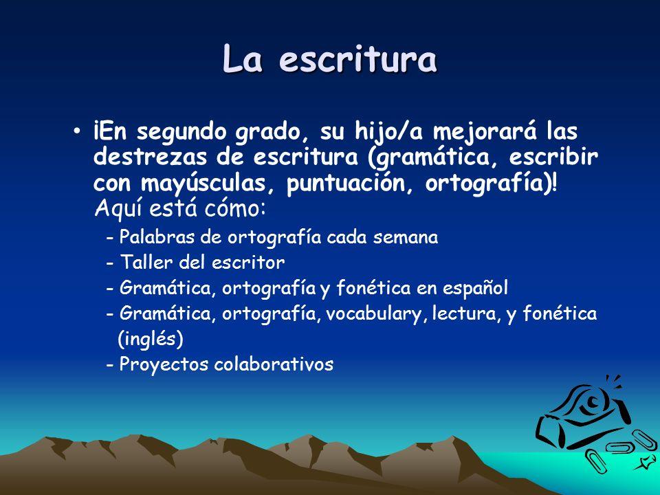 La escritura ¡En segundo grado, su hijo/a mejorará las destrezas de escritura (gramática, escribir con mayúsculas, puntuación, ortografía)! Aquí está