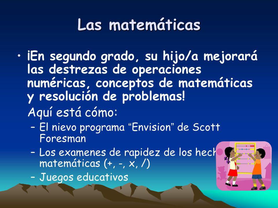 Las matemáticas ¡En segundo grado, su hijo/a mejorará las destrezas de operaciones numéricas, conceptos de matemáticas y resolución de problemas! Aquí