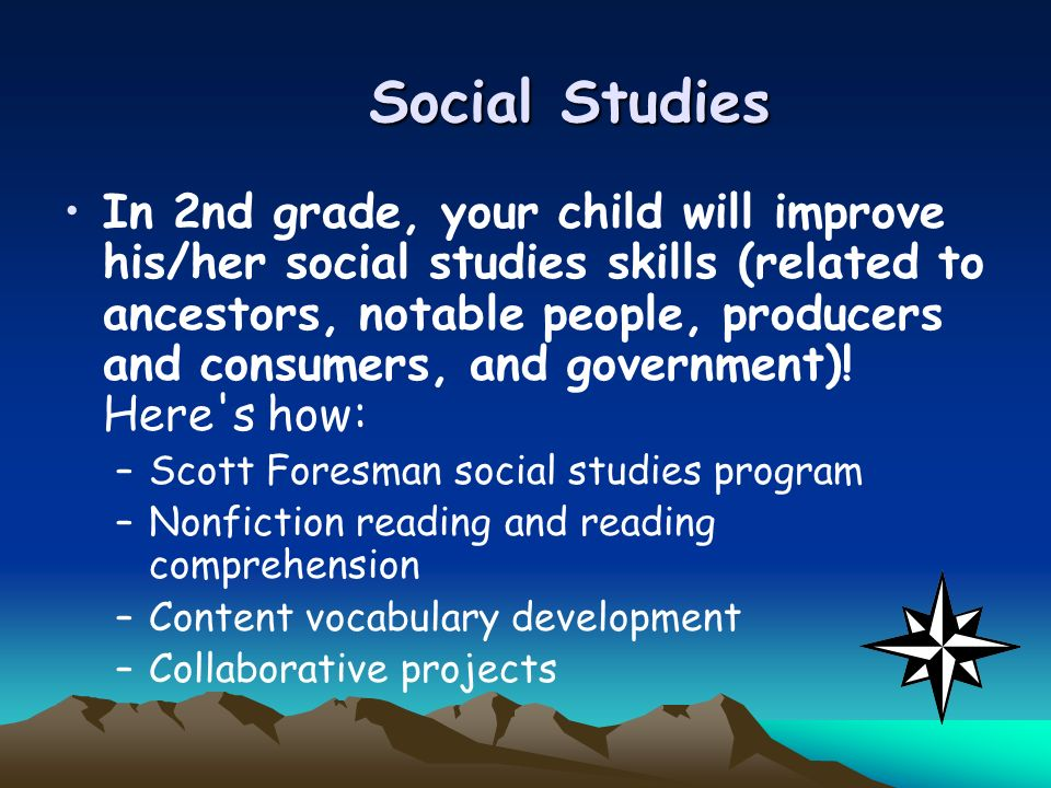 Social Studies In 2nd grade, your child will improve his/her social studies skills (related to ancestors, notable people, producers and consumers, and