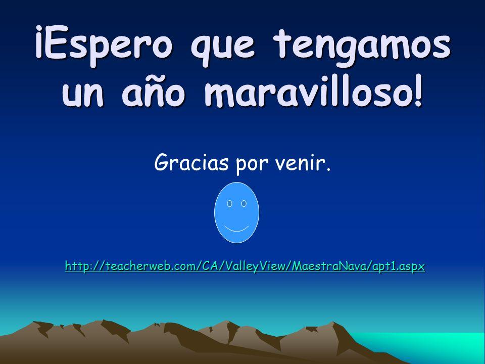 ¡Espero que tengamos un año maravilloso! Gracias por venir. http://teacherweb.com/CA/ValleyView/MaestraNava/apt1.aspx