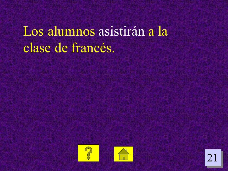 21 Los alumnos asistirán a la clase de francés.