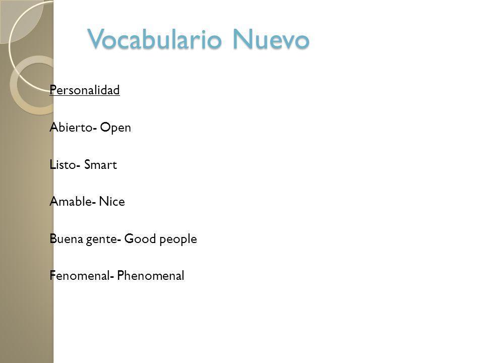 Vocabulario Nuevo Personalidad Una gran persona- A great person Un gran tipo- A great guy Majo- Nice