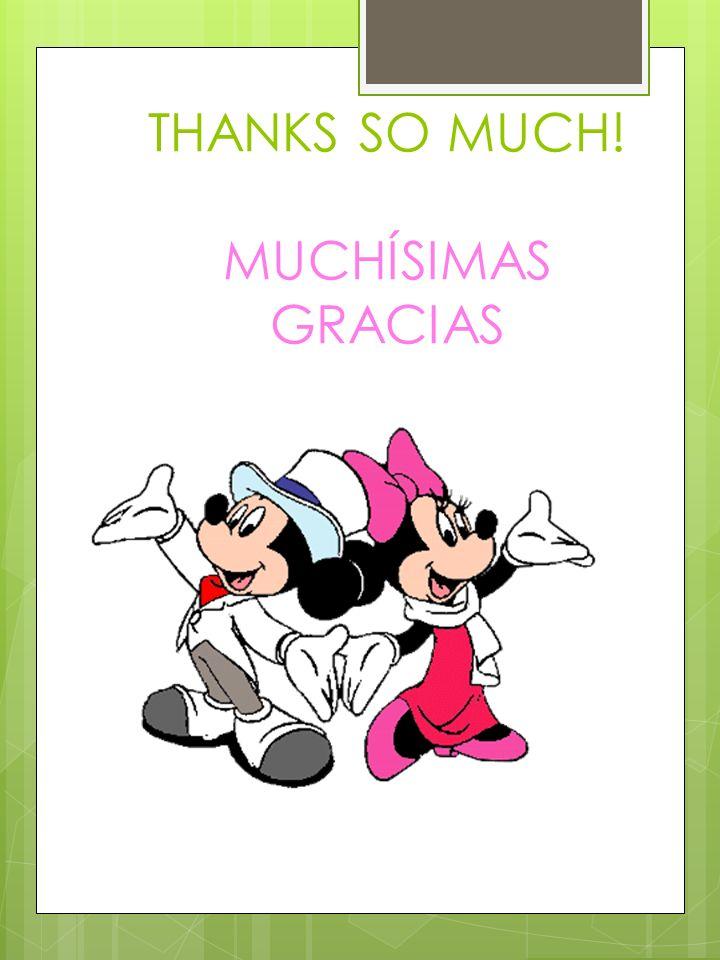 THANKS SO MUCH! MUCHÍSIMAS GRACIAS
