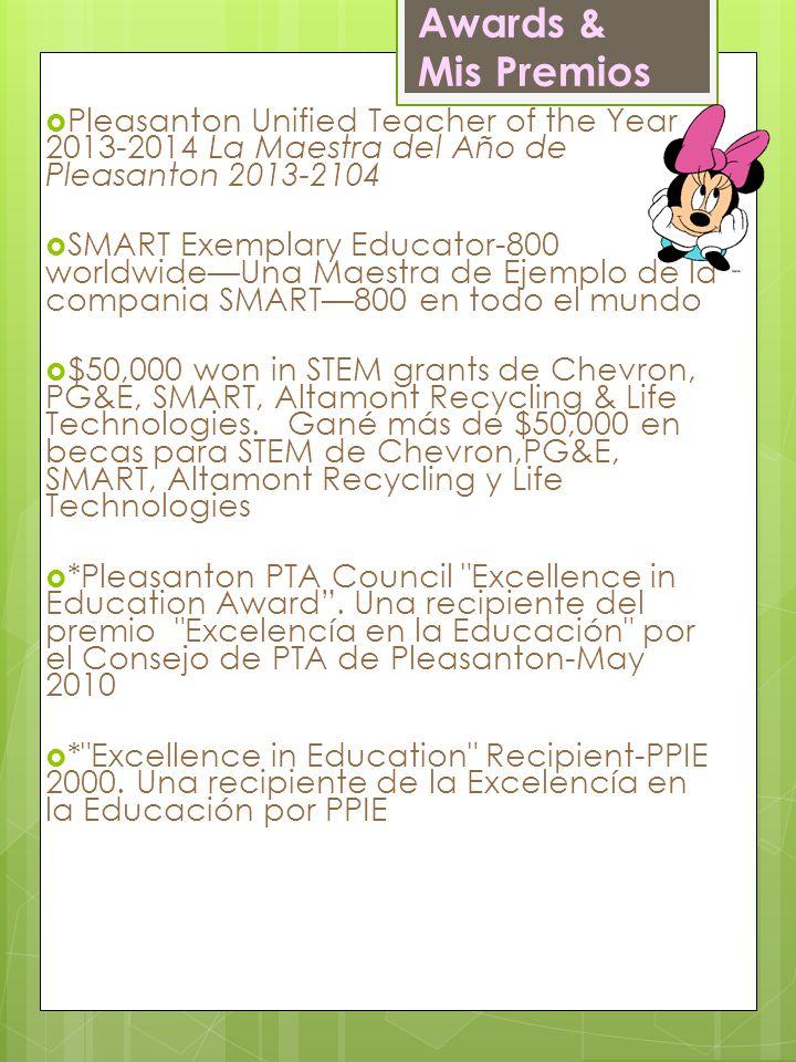 Awards & Mis Premios Pleasanton Unified Teacher of the Year 2013-2014 La Maestra del Año de Pleasanton 2013-2104 SMART Exemplary Educator-800 worldwid