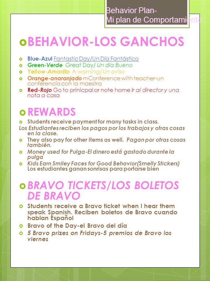Behavior Plan- Mi plan de Comportamiento BEHAVIOR-LOS GANCHOS Blue-Azul Fantastic Day/Un Día Fantástico Green- Verde Great Day/ Un día Bueno Yellow- A