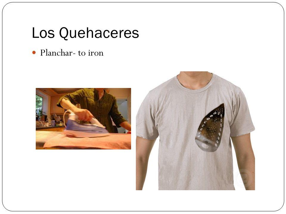 Los Quehaceres Planchar- to iron