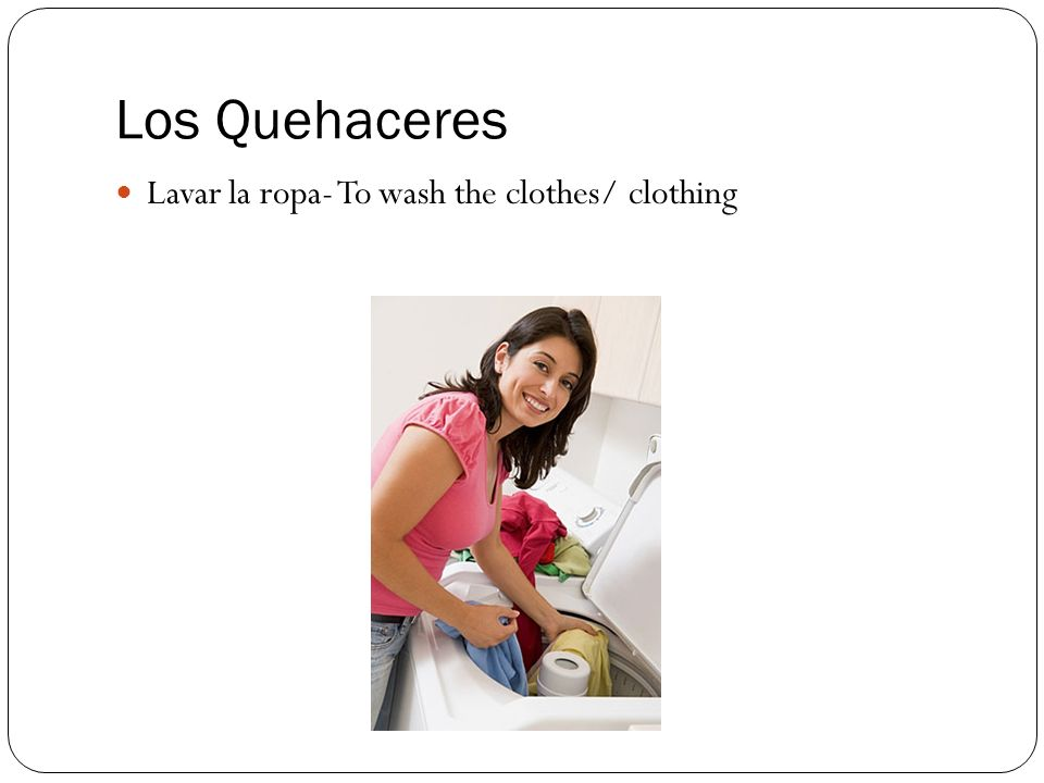 Los Quehaceres Secar los platos- To dry the dishes