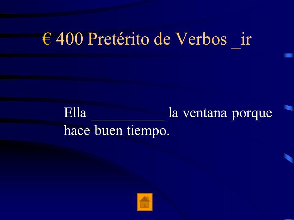 300 Pretérito de Verbos _ir Yo __________ en una casa pequeña.