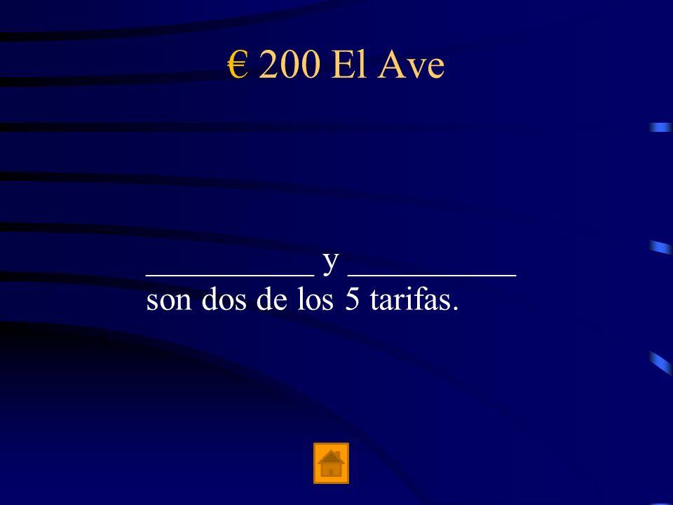 100 El Ave El Ave va de _________ a ____________ en 2 horas y 38 minutos.