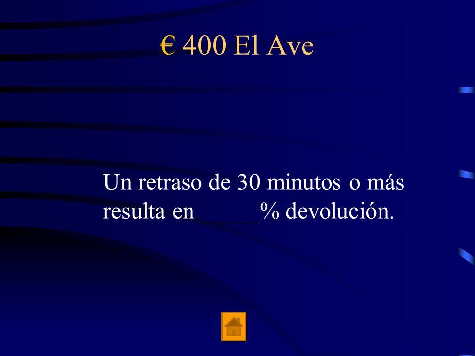 300 El Ave La velocidad del Ave es ______ km por hora.