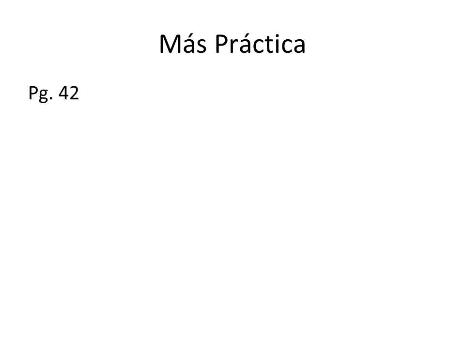 Más Práctica Pg. 42