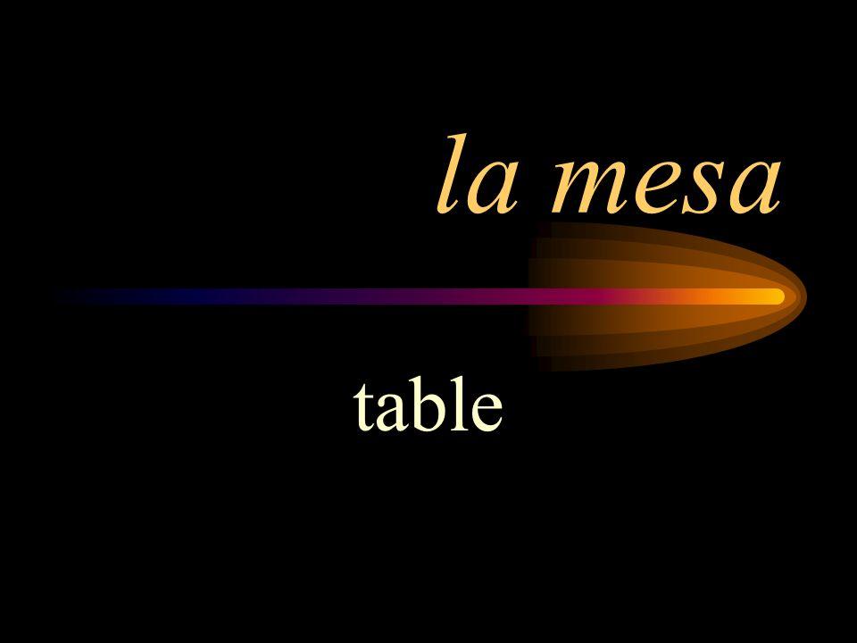 la mesa table