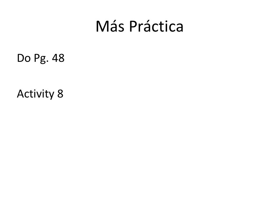 Más Práctica Do Pg. 48 Activity 8