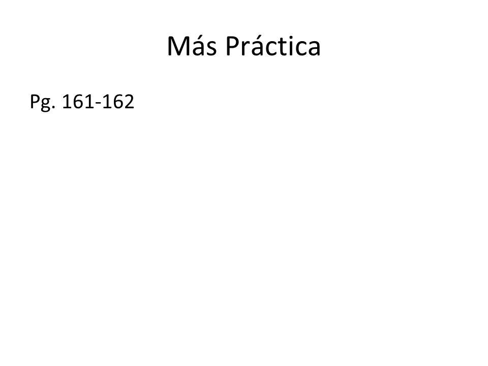 Más Práctica Pg. 161-162