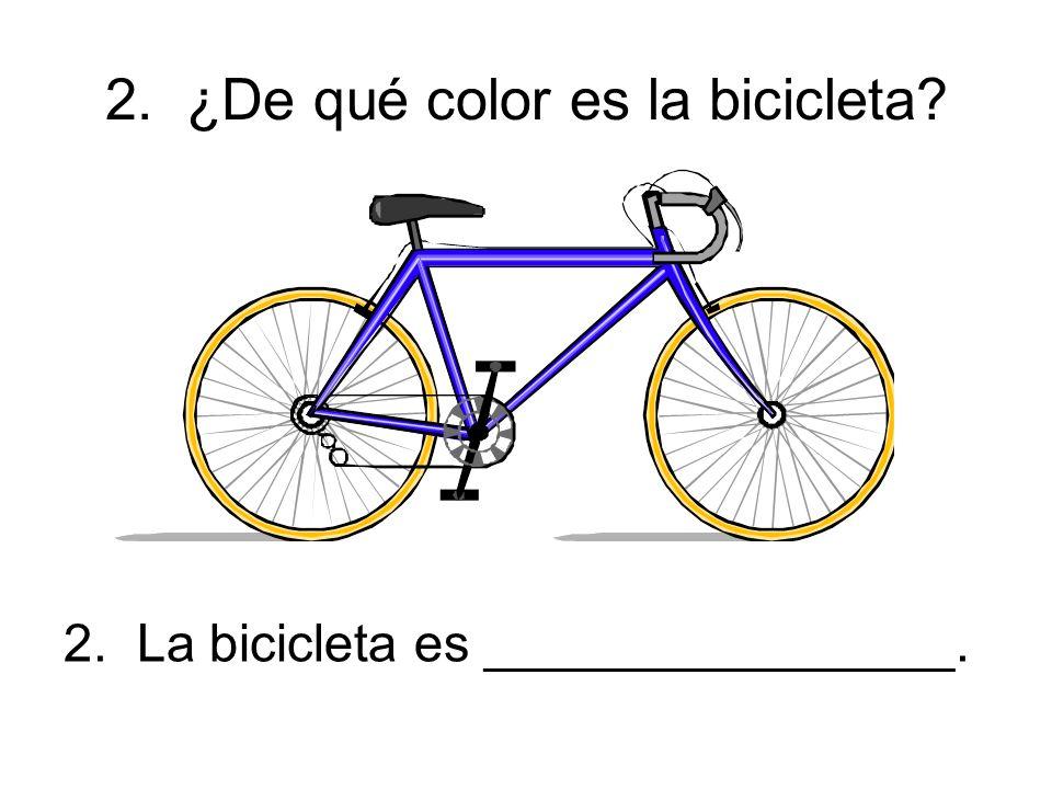 2. ¿De qué color es la bicicleta 2. La bicicleta es ________________.