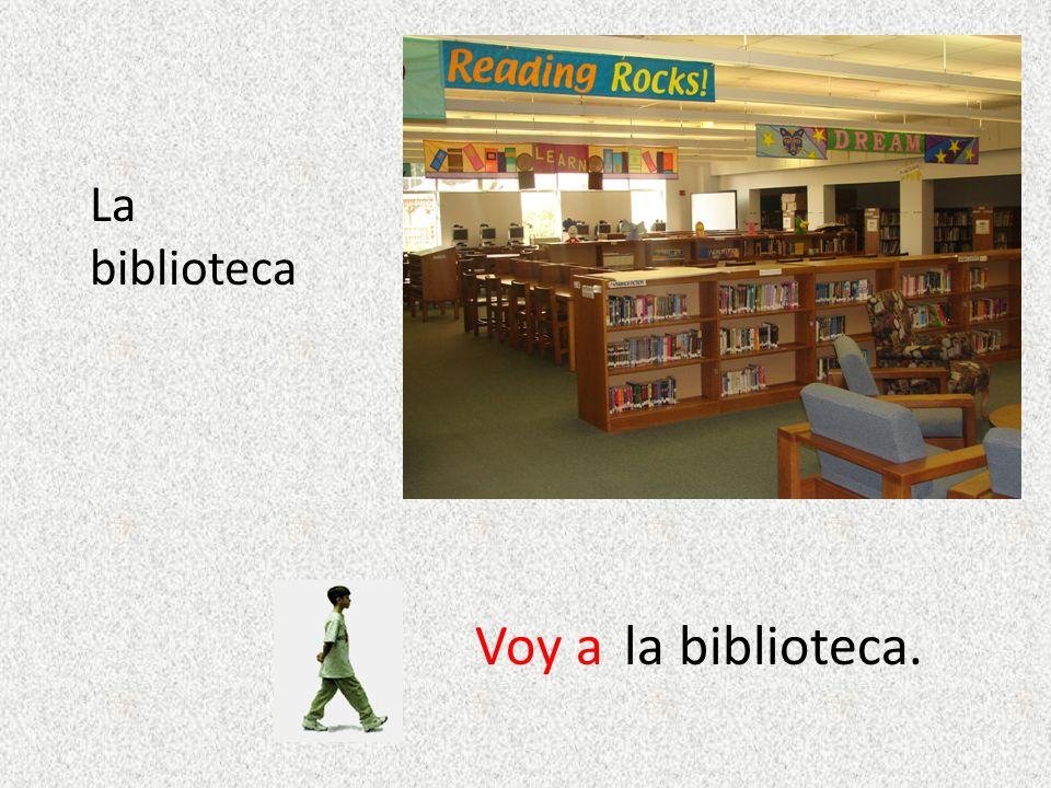 La biblioteca Voy ala biblioteca.