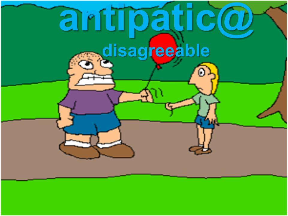 antipátic@disagreeable