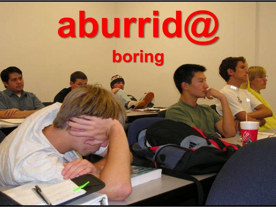 aburrid@ boring