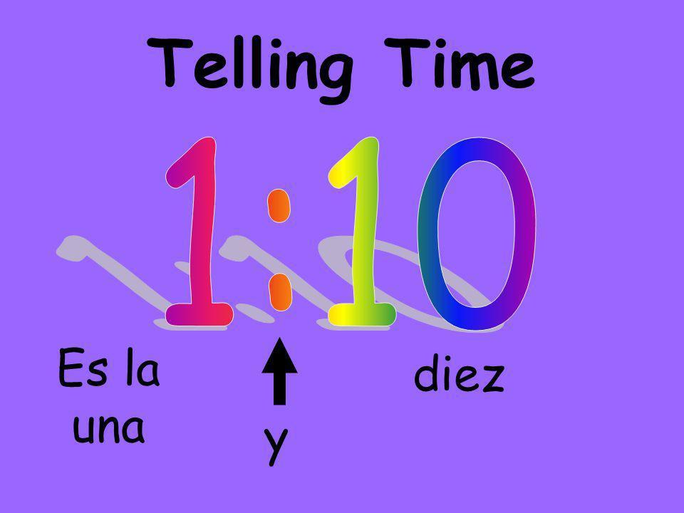 Telling Time Es la una y diez
