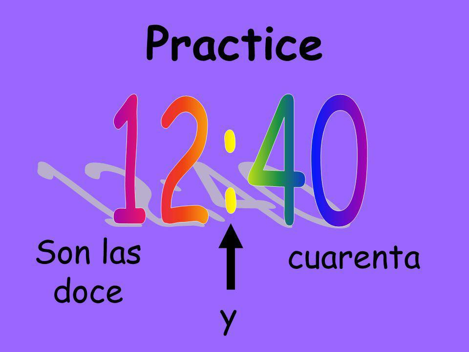Telling Time on the dot = en punto y media = :30 (half an hour) y cuarto = :15 (fifteen after) menos cuarto = fifteen to