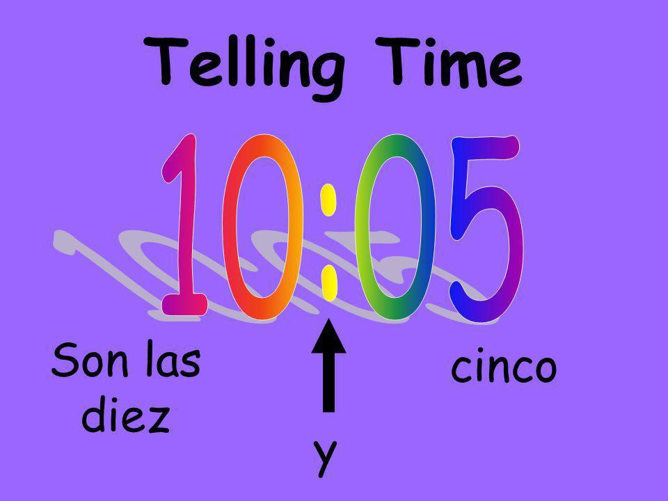 Telling Time Son las diez y cinco