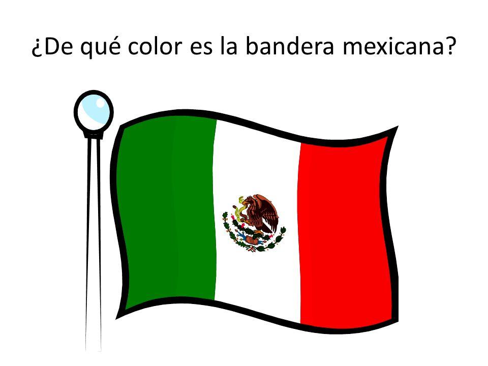 ¿De qué color es la bandera mexicana?
