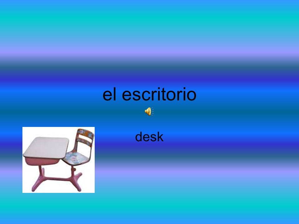 el escritorio desk