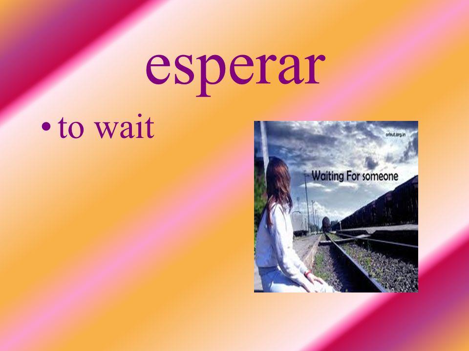 esperar to wait