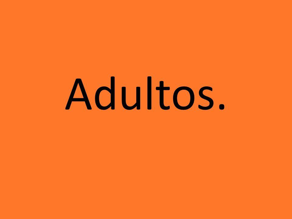 Adultos.