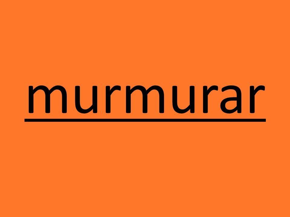 murmurar