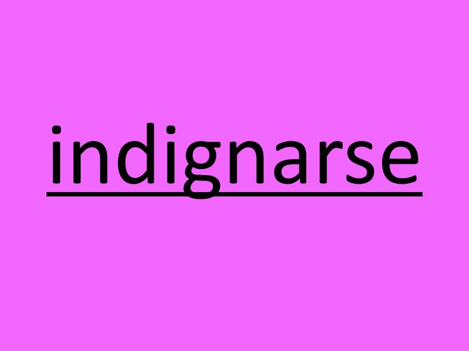indignarse