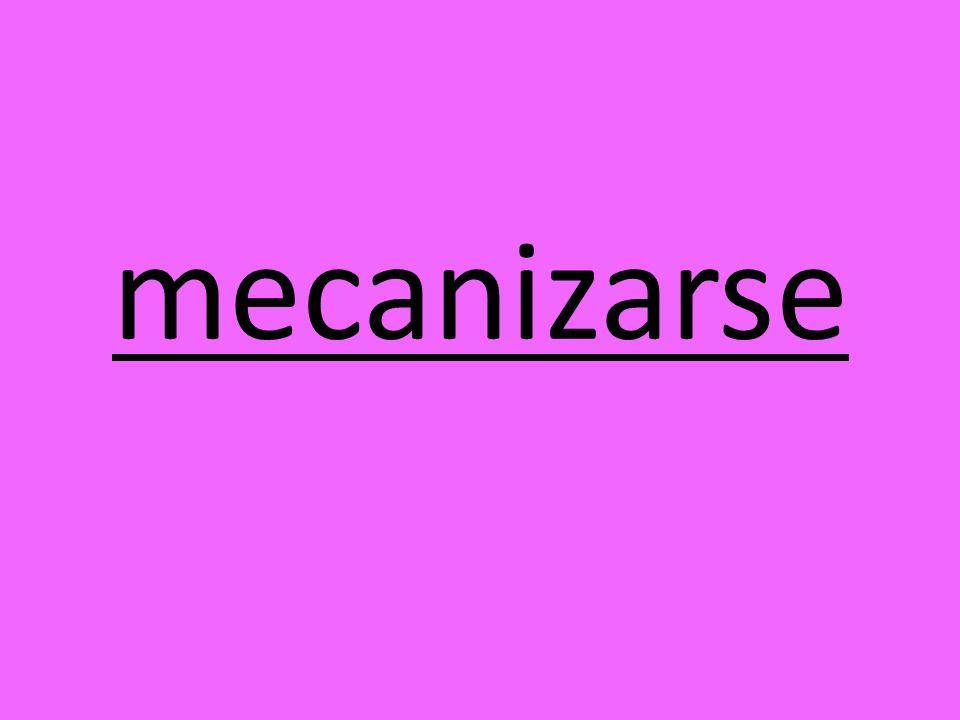 mecanizarse