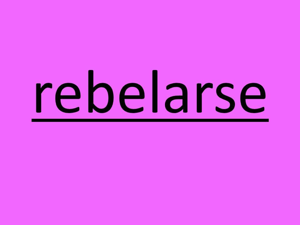 rebelarse