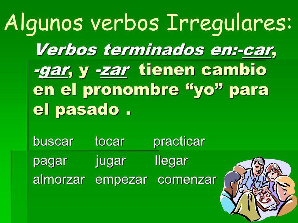 11 (-er / -ir verbs) escribíescribisteescribió escribimosescribisteisescribieron Por ejemplo: escribir
