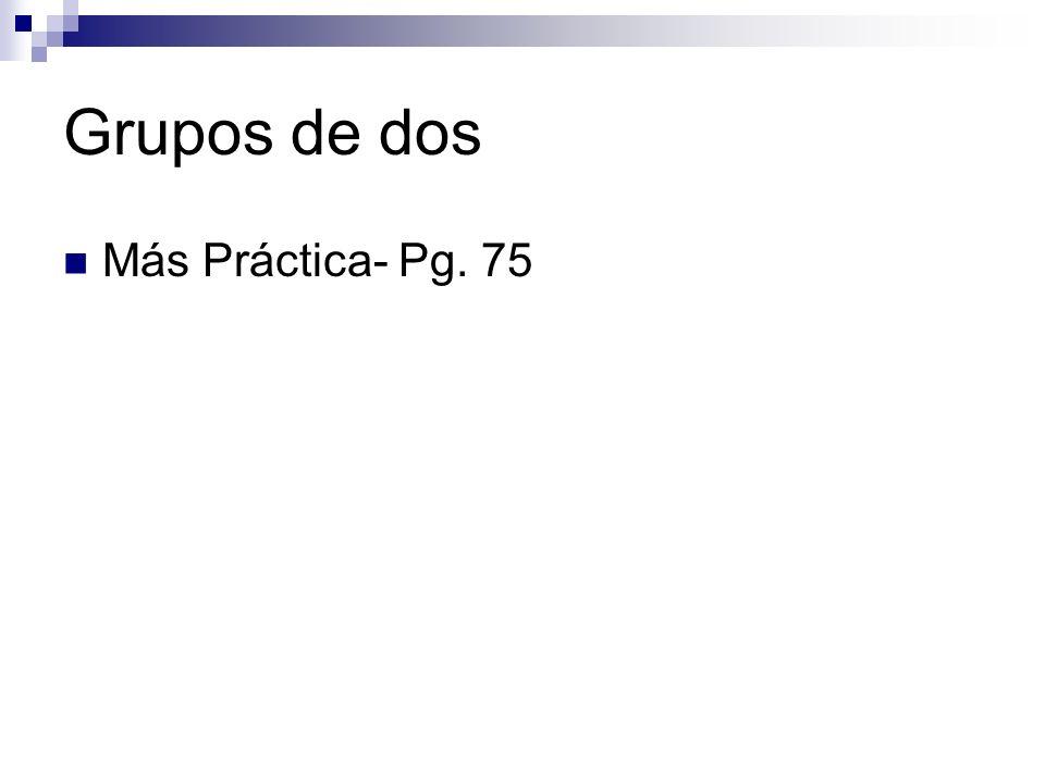 Grupos de dos Más Práctica- Pg. 75