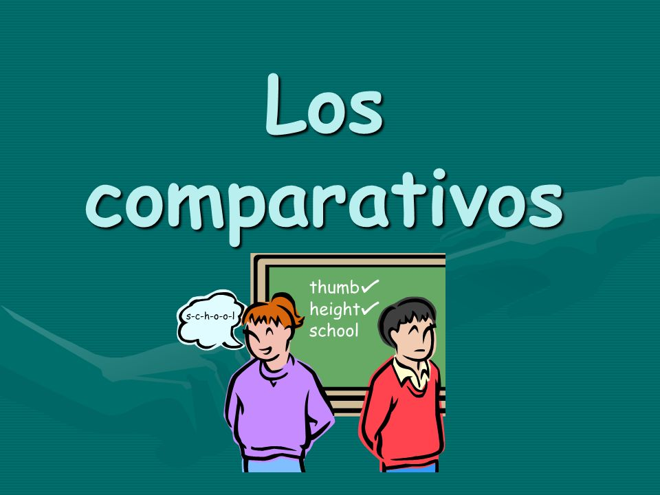 más + adjective/noun + que (more ____ than) (more ____ than) To compare two things, people, or qualities in Spanish