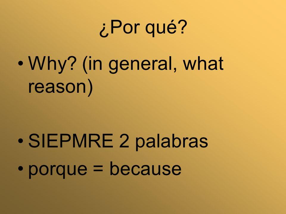 ¿Qué What El interrogativo más común.