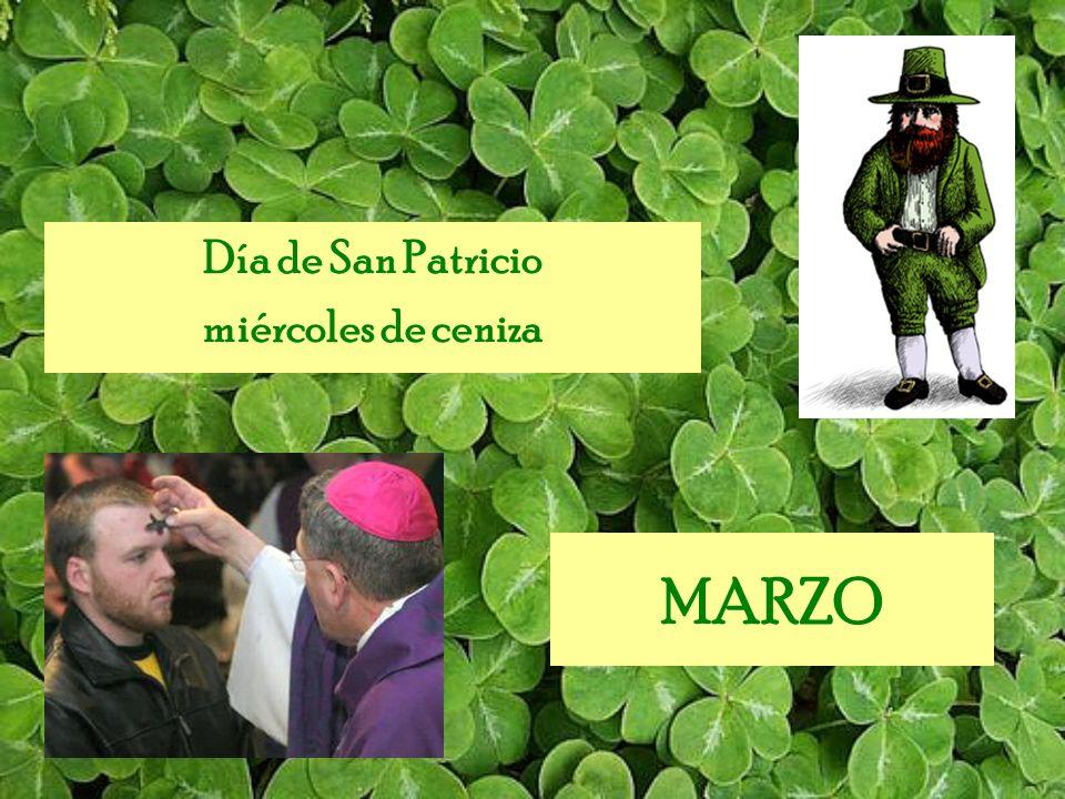 MARZO Día de San Patricio miércoles de ceniza