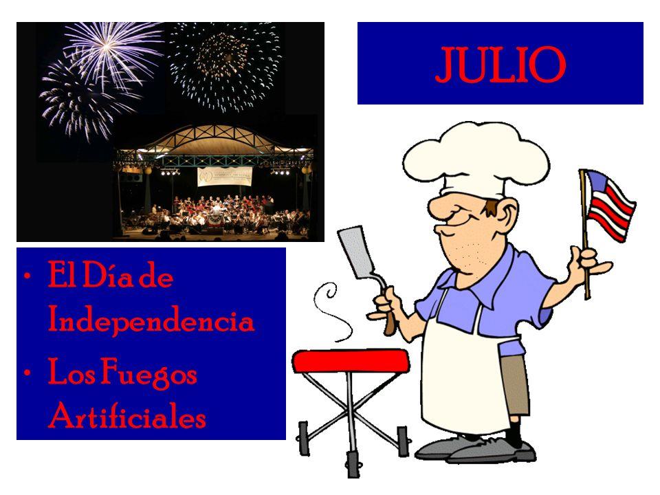 JULIO El Día de Independencia Los Fuegos Artificiales