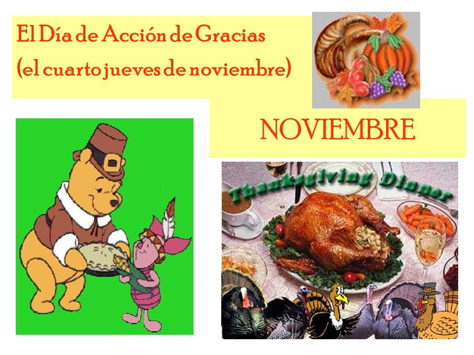 NOVIEMBRE El Día de Acción de Gracias (el cuarto jueves de noviembre)