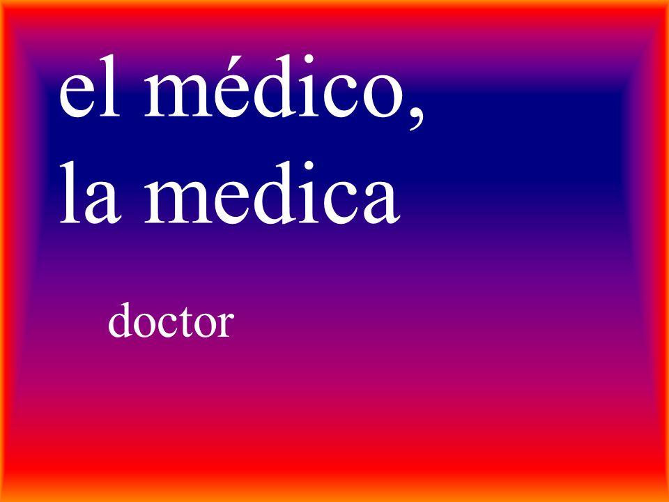 el médico, la medica doctor