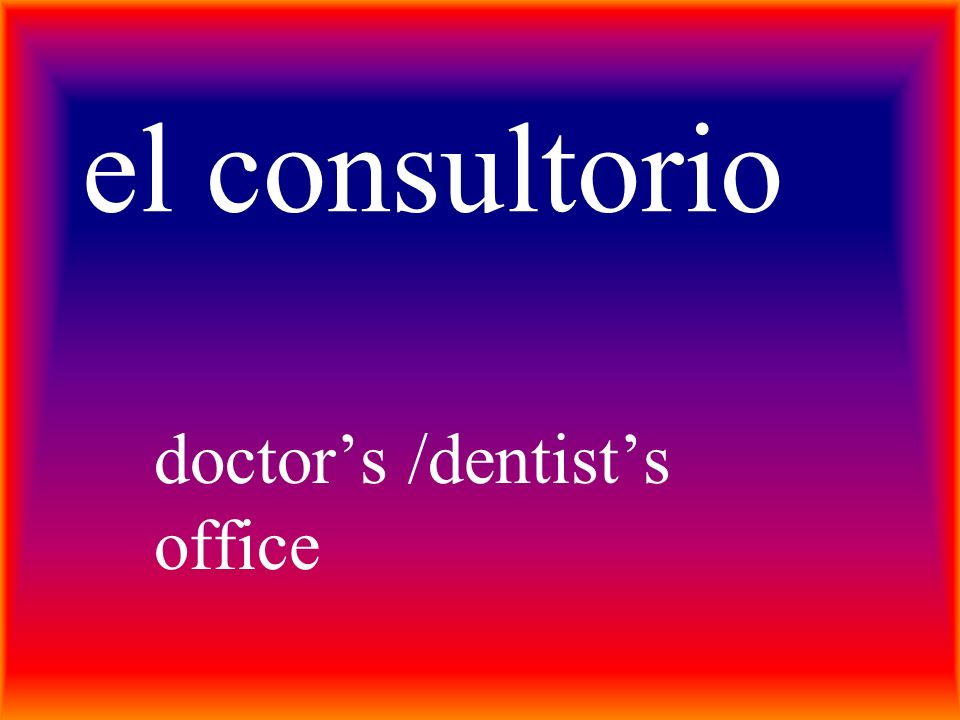 el consultorio doctors /dentists office