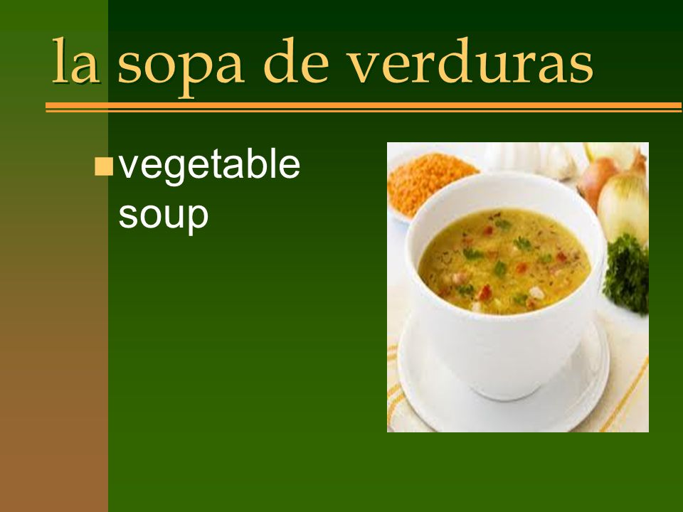 la sopa de verduras n vegetable soup