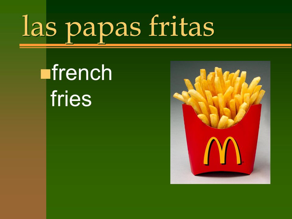las papas fritas n french fries