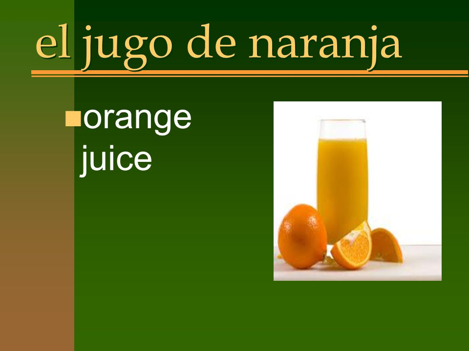 el jugo de naranja n orange juice