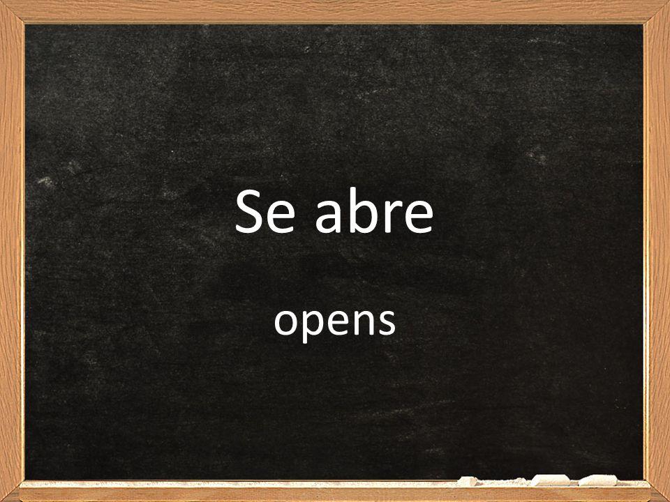 Se abre opens