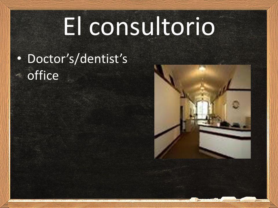 El consultorio Doctors/dentists office