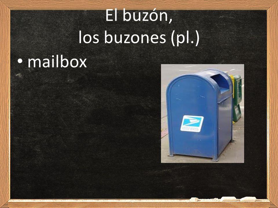 El buzón, los buzones (pl.) mailbox