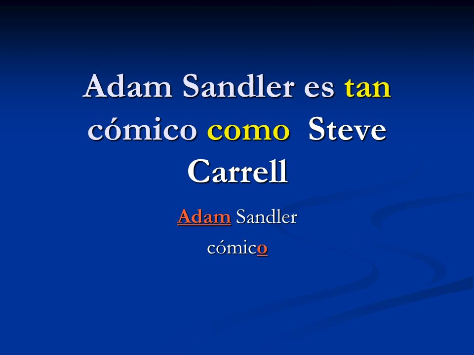 Adam Sandler es tan cómico como Steve Carrell Adam Sandler cómico